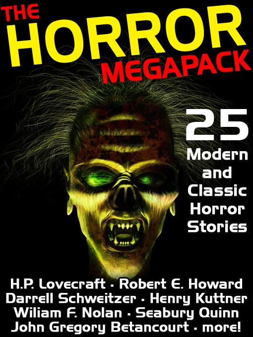 The Horror Megapack: 25 Classic and Modern Horror Stories EB2370003268102