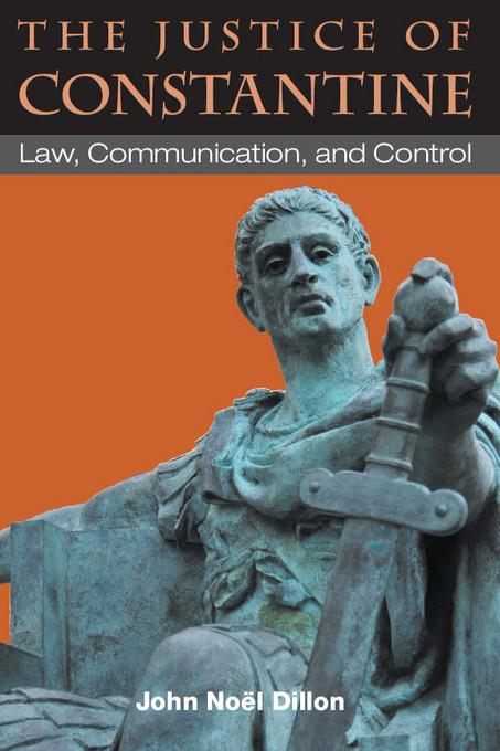 The Justice of Constantine: Law, Communication, and Control EB2370004489230
