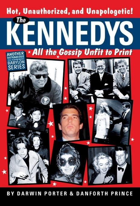The Kennedys: All the Gossip Unfit for Print EB2370003470482