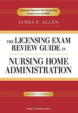 The Licensing Exam Review Guide in Nursing Home Administration, 6th Edition EB2370004255057