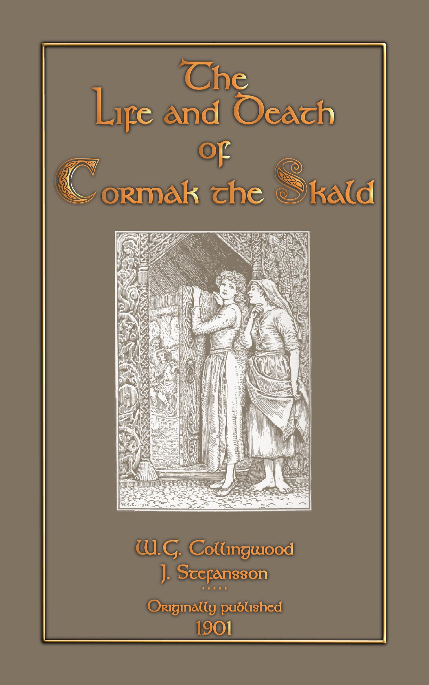 The Life and Death of Cormak the Skald EB2370003811957