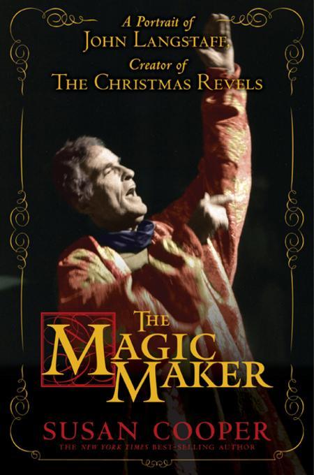 The Magic Maker: A Portrait of John Langstaff, Creator of the Christmas Revels EB2370004191980