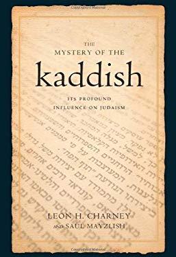 The Mystery of the Kaddish: Its Profound Influence on Judaism EB2370004200583