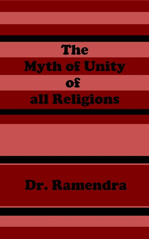 The Myth of Unity of all Religions EB2370003485233