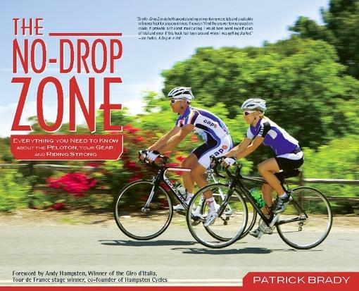 The No-Drop Zone: Everything You Need to Know about the Peloton, Your Gear, and Riding Strong EB2370003400762