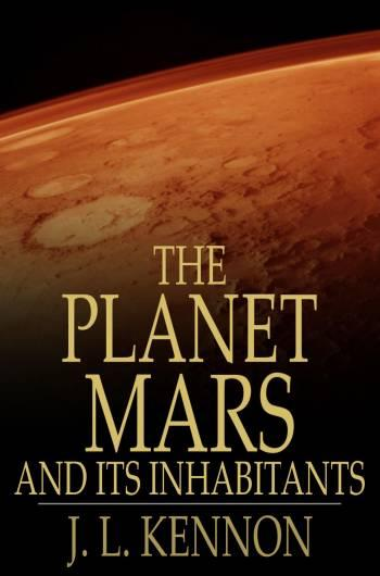 The Planet Mars and Its Inhabitants