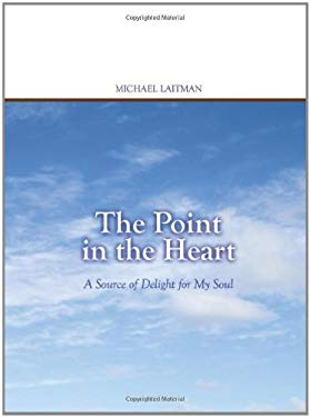 The Point in the Heart: A Source of Delight for My Soul EB2370003296181