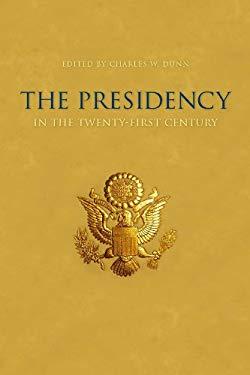 The Presidency in the Twenty-first Century EB2370004173023