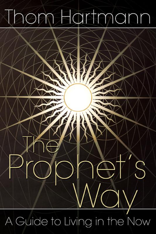 The Prophet's Way: A Guide to Living in the Now EB2370003052145