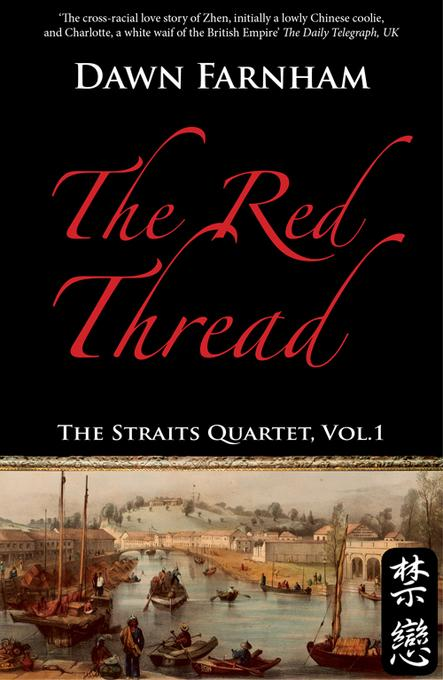 The Red Thread: A Chinese Tale of Love and Fate in 1830s Singapore EB2370003484724