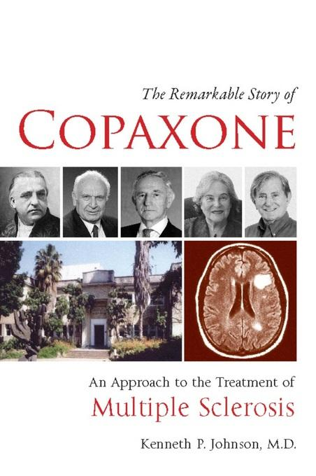 The Remarkable Story of Copaxone: An Approach to the Treatment of Multiple Sclerosis EB2370004256504