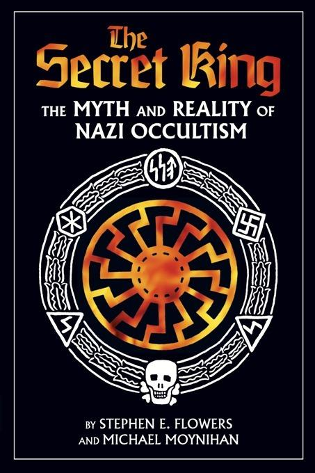 The Secret King: The Myth and Reality of Nazi Occultism EB2370003358230
