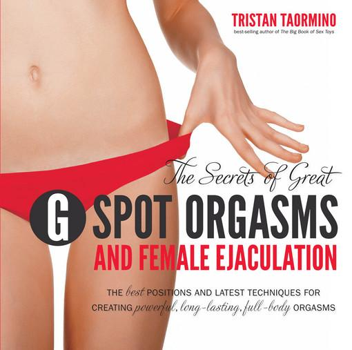 The Secrets of Great G-Spot Orgasms and Female Ejaculation EB2370003821871