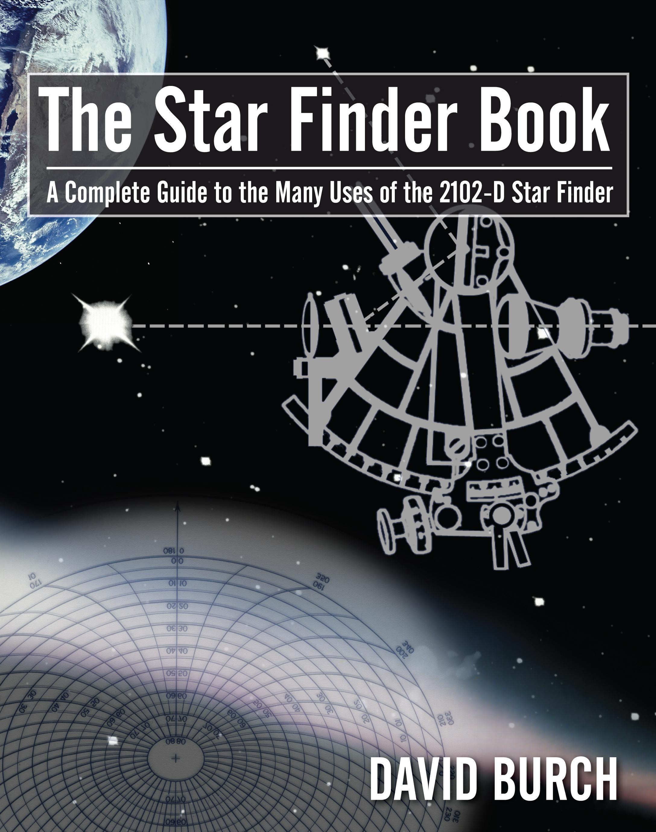 The Star Finder Book, Second Edition ? A Complete Guide to the Many Uses of the 2102-D Star Finder EB2370003276275