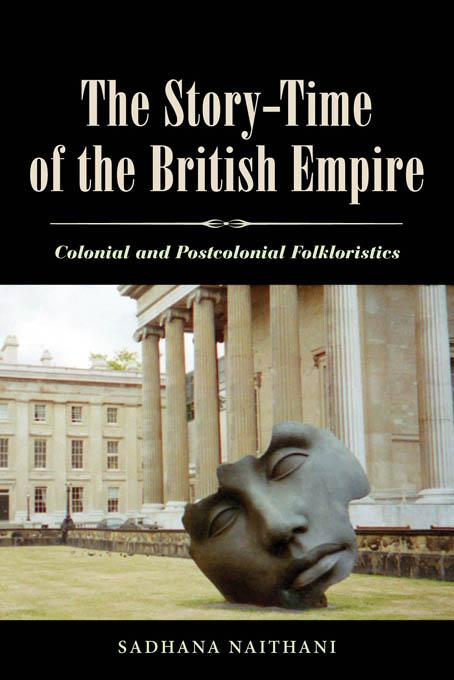 The Story-Time of the British Empire: Colonial and Postcolonial Folkloristics EB2370002770194