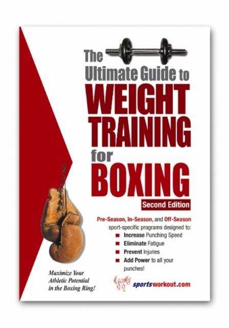 The Ultimate Guide to Weight Training for Boxing EB2370003199536