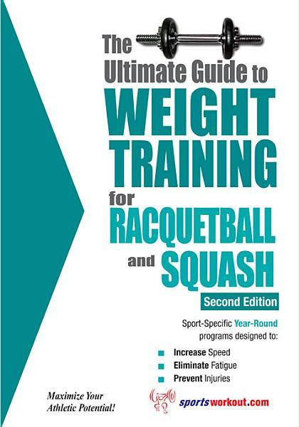 The Ultimate Guide to Weight Training for Racquetball & Squash EB2370003458657