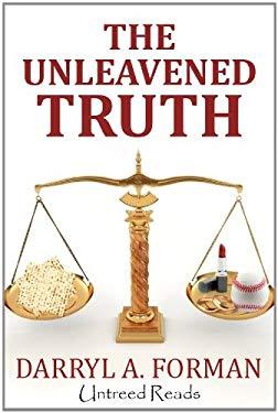The Unleavened Truth EB2370003033571