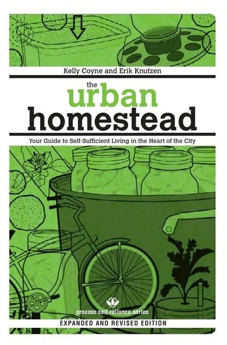The Urban Homestead (Expanded & Revised Edition): Your Guide to Self-Sufficient Living in the Heart of the City EB2370003358407