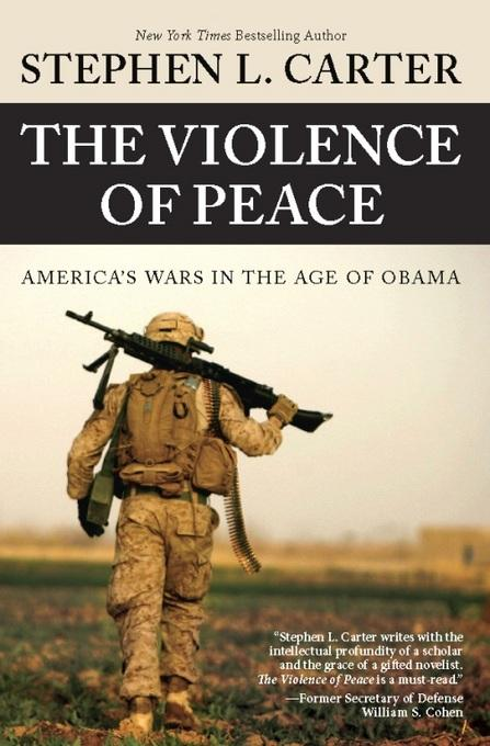 The Violence of Peace: America's Wars in the Age of Obama EB2370003370584