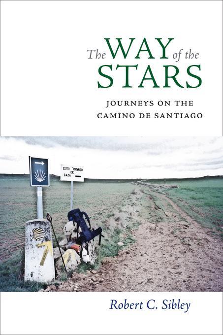 The Way of the Stars: Journeys on the Camino de Santiago EB2370004547435