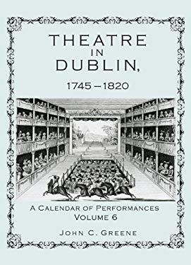 Theatre in Dublin, 1745-1820: A Calendar of Performances EB2370004382128
