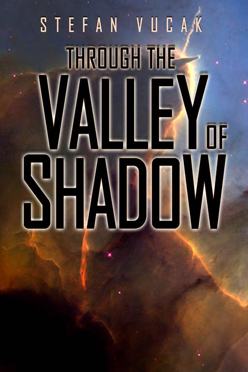 Through The Valley Of Shadow Stefan Vucak