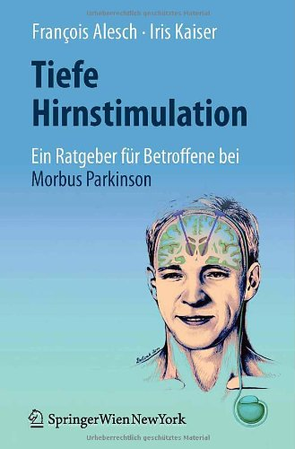 Tiefe Hirnstimulation: Ein Ratgeber fur Betroffene bei Morbus Parkinson 9783709102534