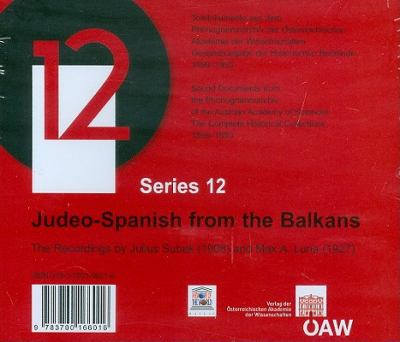 Tondokumente Aus Dem Phonogrammarchiv, Gesamtausgabe Der Historischen Bestande 18991950, Series 12: Judeo-Spanish from the Balkans. the Recordings by 9783700166016