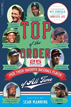 Top of the Order: 25 Writers Pick Their Favorite Baseball Player of All Time EB2370003400052