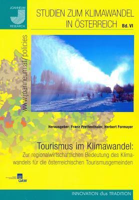 Tourismus Im Klimawandel: Zur Regionalwirtschaftlichen Bedeutung Des Klimawandels Fur Die Osterreichischen Tourismusgemeinden 9783700171515