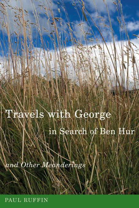 Travels with George, in Search of Ben Hur and Other Meanderings EB2370004367330