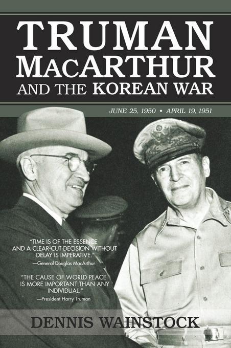 Truman, MacArthur and the Korean War: June 1950-July 1951 EB2370003844887