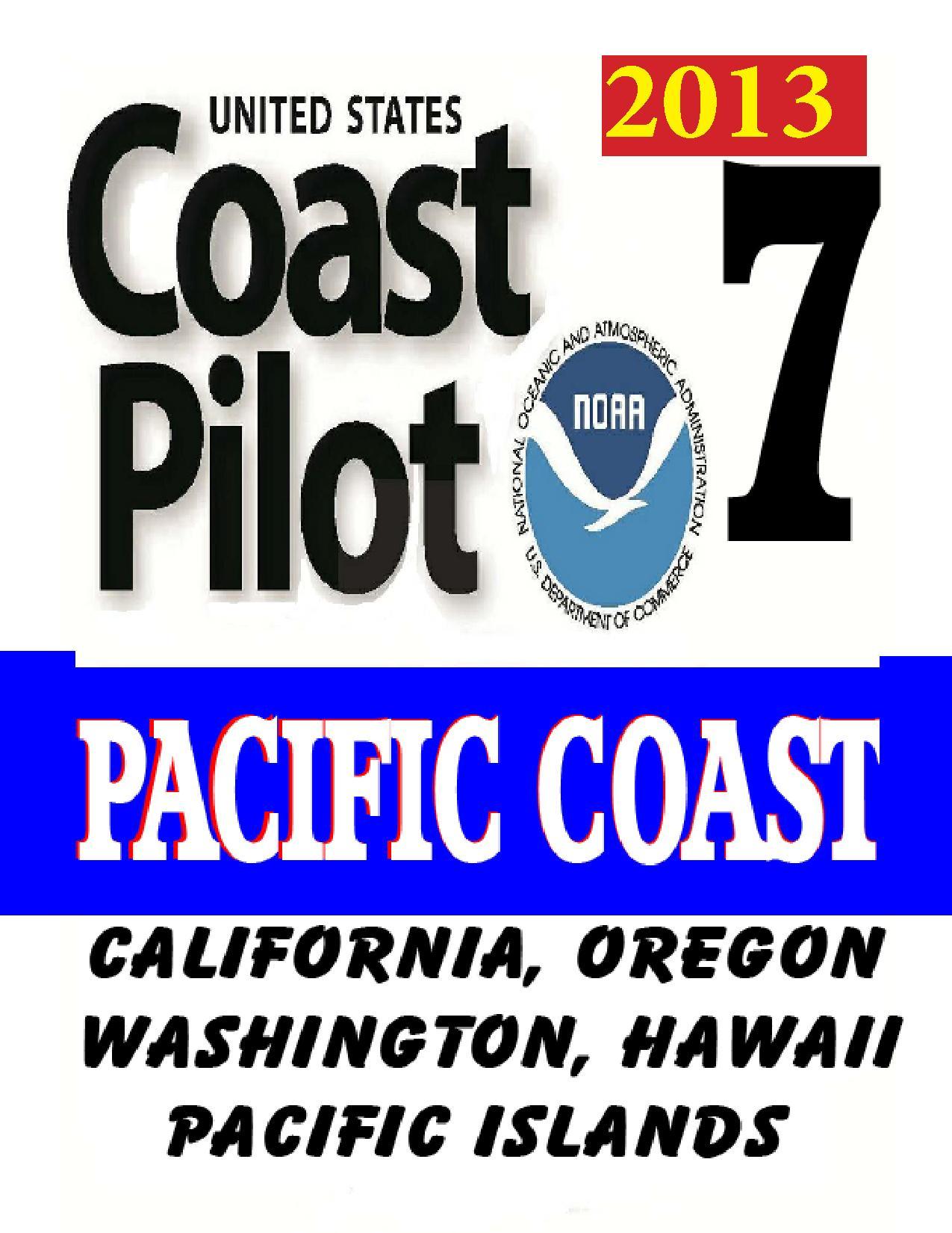 US Coast Pilot 7 Pacific Coast California, Oregon, Washington, Hawaii and Pacific Islands EB2370004544144