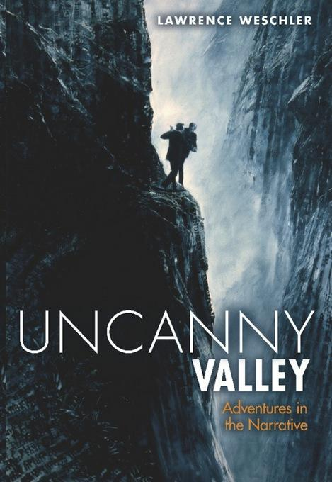 Uncanny Valley: Adventures in the Narrative EB2370003881110