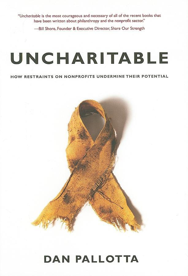 Uncharitable: How Restraints on Nonprofits Undermine Their Potential EB2370003485417