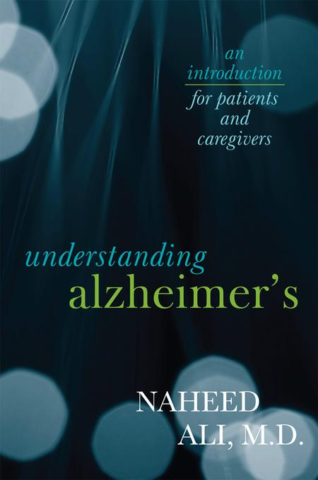 Understanding Alzheimer's: An Introduction for Patients and Caregivers EB2370004489827