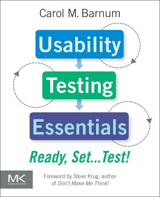 Usability Testing Essentials: Ready, Set...Test EB2370003328677