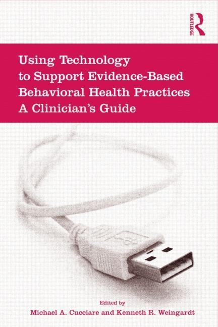 Using Technology to Support Evidence-Based Behavioral Health Practices