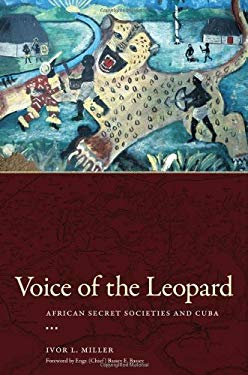 Voice of the Leopard: African Secret Societies and Cuba EB2370004484914