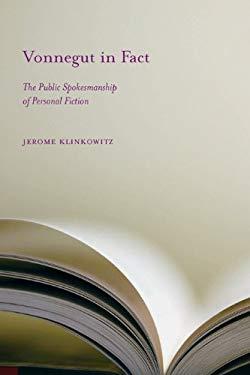 Vonnegut in Fact: The Public Spokesmanship of Personal Fiction EB2370004389172