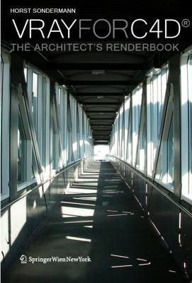 Vray for C4d: The Architects Renderbook by Horst Sondermann