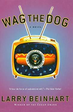 Wag the Dog: A Novel EB2370004415291