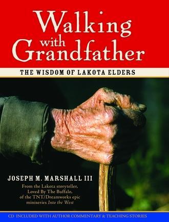 Walking with Grandfather: The Wisdom of Lakota Elders EB2370002722995