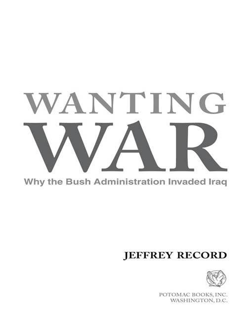 Wanting War: Why the Bush Administration Invaded Iraq EB2370004234106