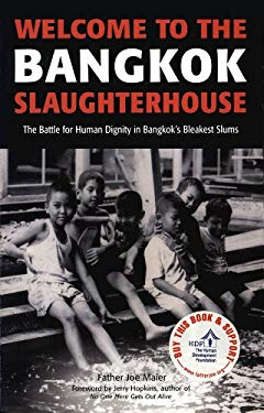 Welcome to the Bangkok Slaughterhouse: The Battle for Human Dignity in Bangkok's Bleakest Slums EB2370003439434
