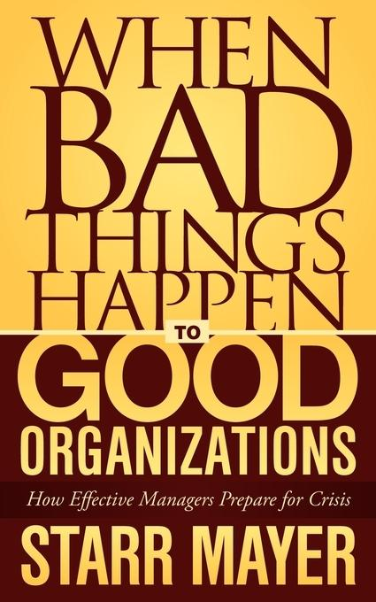 When Bad Things Happen to Good Organizations EB2370003379723