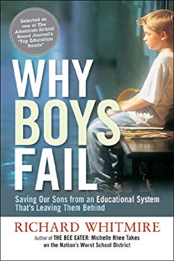 Why Boys Fail: Saving Our Sons from an Educational System That's Leaving Them Behind EB2370004034010