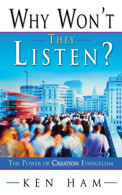 Why Won't They Listen?: The Power of Creation Evangelism EB2370004368474