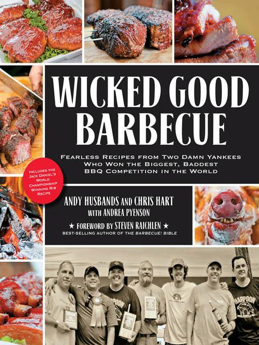 Wicked Good Barbecue: Fearless Recipes from Two Damn Yankees Who Have Won the Biggest, Baddest BBQ Competition in the World EB2370004327259
